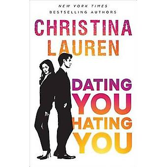 Dating You / Hating You by Christina Lauren - 9781501165818 Book