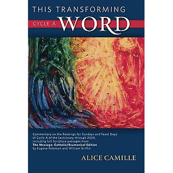 This Transforming Word - Cycle A - Commentary on the Readings for Sund