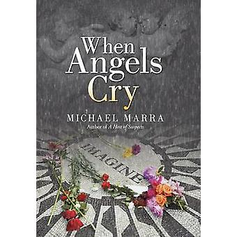When Angels Cry by Michael Marra - 9781475959901 Book