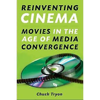 Reinventare cinema-film nell'era dei media convergenza di Chuck T