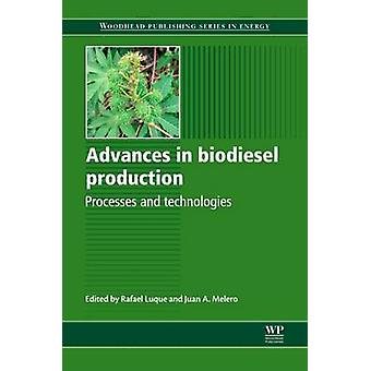 Advances in Biodiesel Production Processes and Technologies by Luque & Rafael