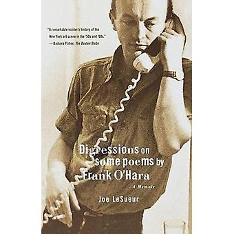 Digressions on Some Poems by Frank OHara A Memoir by Lesueur & Joe