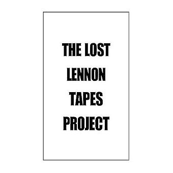 The Lost Lennon Tapes Project by Iscove & Charles