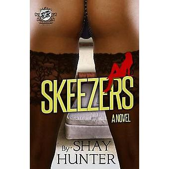 Skeezers The Cartel Publications Presents by Hunter & Shay