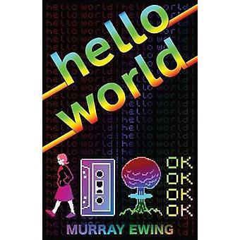 Hello World by Ewing & Murray