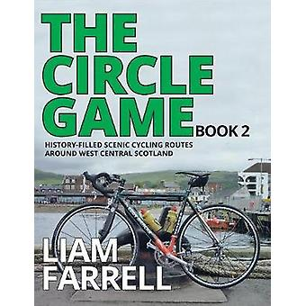 The Circle Game  Book 2 by Farrell & Liam