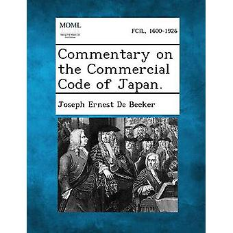 Commentary on the Commercial Code of Japan. by De Becker & Joseph Ernest