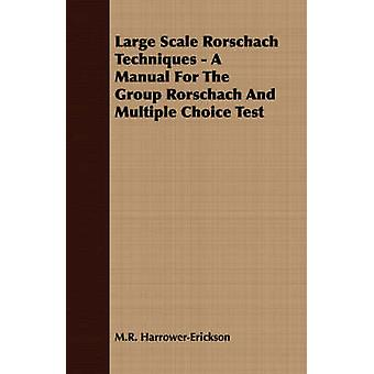 Large Scale Rorschach Techniques  A Manual For The Group Rorschach And Multiple Choice Test by HarrowerErickson & M.R.