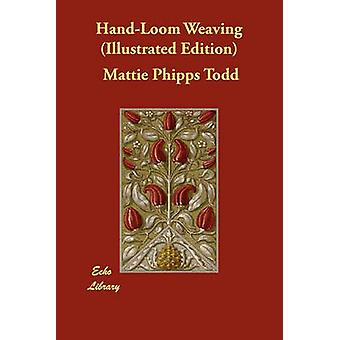 HandLoom Weaving Illustrated Edition by Todd & Mattie Phipps
