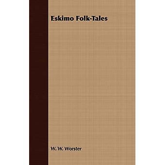 Eskimo FolkTales by Worster & W. W.