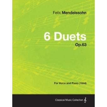 6 Duets Op.63  For Voice and Piano 1844 by Mendelssohn & Felix