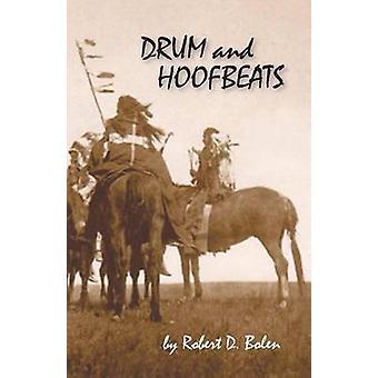 Drum and Hoofbeats by Bolen & Robert D