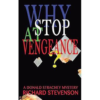 Why Stop At Vengeance by Stevenson & Richard