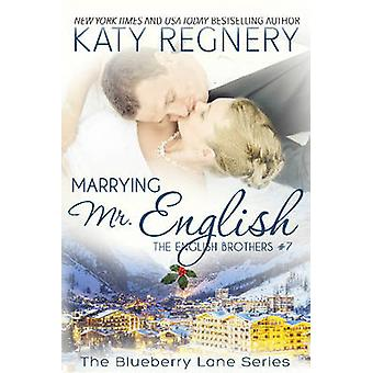 Marrying Mr. English The English Brothers 7 by Regnery & Katy