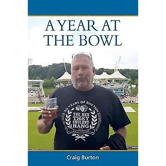 A Year at the Bowl by Burton & Craig