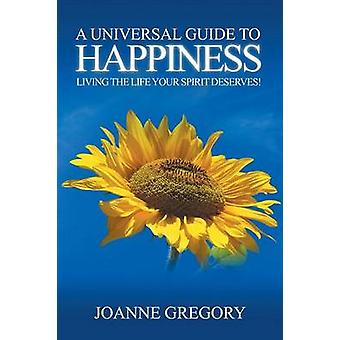 A Universal Guide to Happiness by Gregory & Joanne