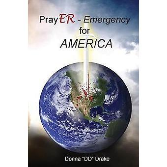 PrayER Emergency for America by Drake & Donna DD