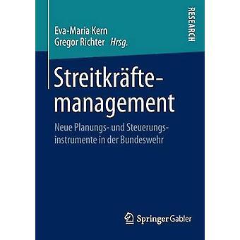 Streitkrftemanagement  Neue Planungs und Steuerungsinstrumente in der Bundeswehr by Kern & EvaMaria