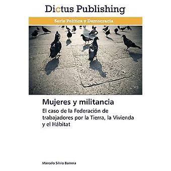 Mujeres y Militancia by Barrera Marcelo Silvio