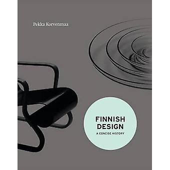 Finnish Design - A Concise History by Pekka Korvenmaa - 9781851778126