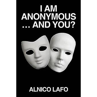 I am Anonymous ... and You by Lafo & Alnico