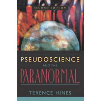 Pseudoscience and the Paranormal by Hines & Terence