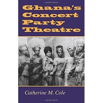 Ghana's Concert Party Theatre af Catherine M. Cole - 9780253338457 Bo