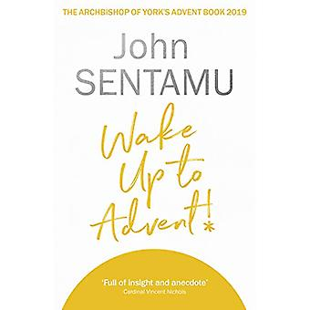 Wake Up for Advent! - The Archbishop of York's Advent Book - 2019 - 97