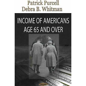 Income of Americans Age 65 and Over by Patrick Purcell - Debra B. Whi