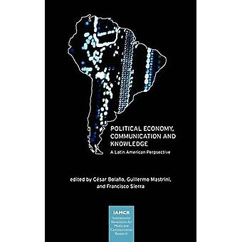 Political Economy - Communication and Knowledge - A Latin American Per