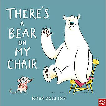 There's a Bear on My Chair by Ross Collins - 9781788003537 Book