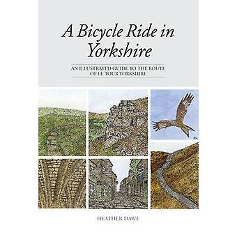 A Bicycle Ride in Yorkshire - An Illustrated Guide to the Route of Le