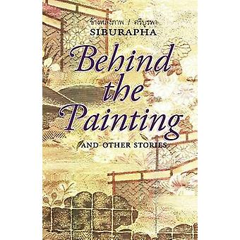 Behind the Painting - And Other Stories by Siburapha - 9789747551143 B