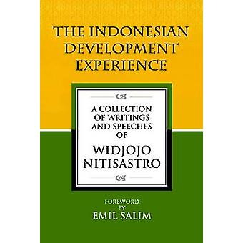 The Indonesian Development Experience - A Collection of Writings and S