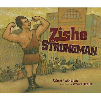 Zishe the Strongman by Robert E. Rubinstein - 9780761339601 Book