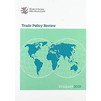 Trade Policy Review 2018 - Uruguay by World Tourism Organization - 978