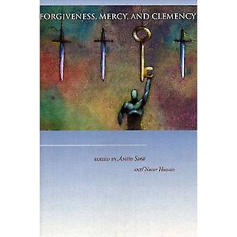 Forgiveness - Mercy - and Clemency by Austin Sarat - Nasser Hussain -
