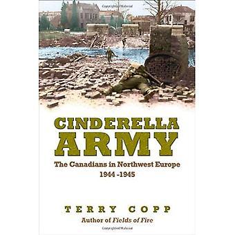 Cinderella Army: kanadensarna i nordvästra Europa, 1944-1945