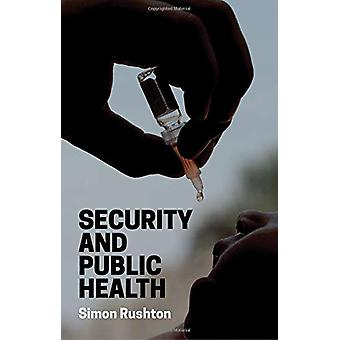 Security and Public Health by Simon Rushton - 9781509515882 Book