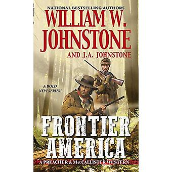 Frontier America by William W. Johnstone - 9780786043989 Book