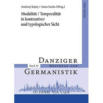 Modalitaet / Temporalitaet in Kontrastiver Und Typologischer Sicht by