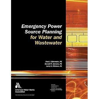 Emergency Power Planning Guide for Water & Wastewater Utilities by Fr