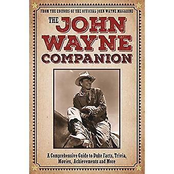 The John Wayne Companion - A Comprehensive Guide to Duke's Movies - Qu