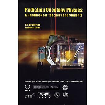 Radio-Oncologie Physique - Un manuel pour les enseignants et les étudiants par I