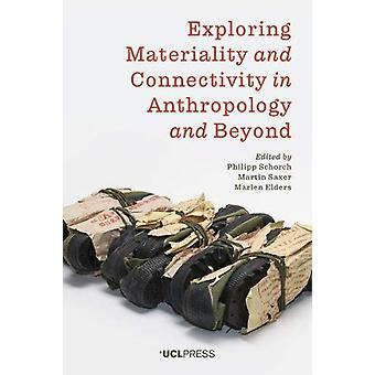 Exploring Materiality and Connectivity in Anthropology and Beyond by