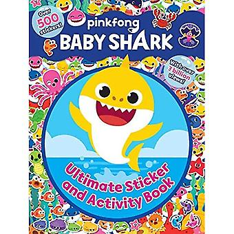 Pinkfong Baby Shark: Ultimate Sticker and Activity Book (Pinkfong Baby Shark)