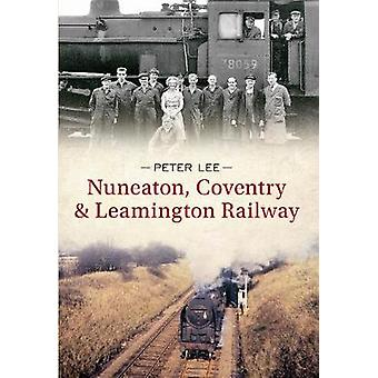 Nuneaton Coventry  Leamington Railway by Lee & Peter
