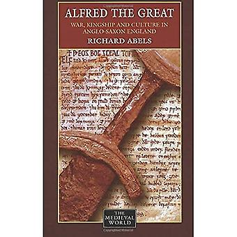 Alfred the Great: War, Culture and Kingship in Anglo-Saxon England (The Medieval World)