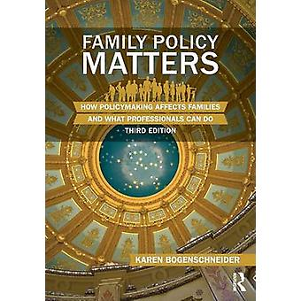 Family Policy Matters - How Policymaking Affects Families and What Pro