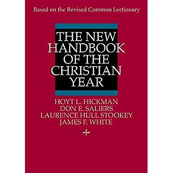 The New Handbook of the Christian Year by Hoyt L. Hickman - 978068727